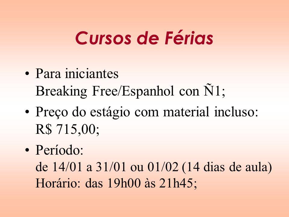 Cursos de Férias Para iniciantes Breaking Free/Espanhol con Ñ1;