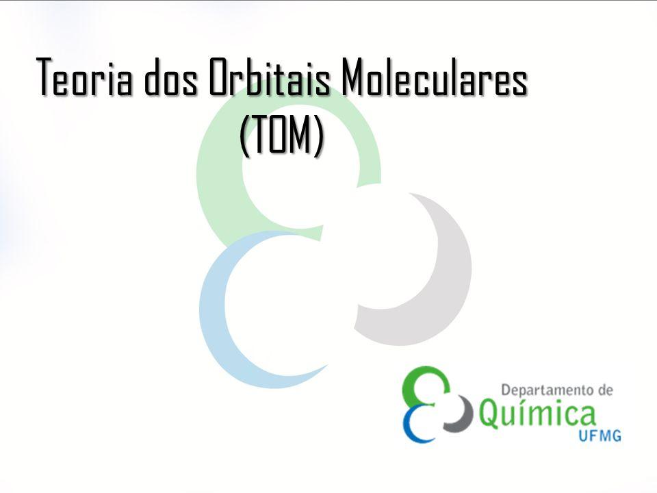 Teoria dos Orbitais Moleculares (TOM)