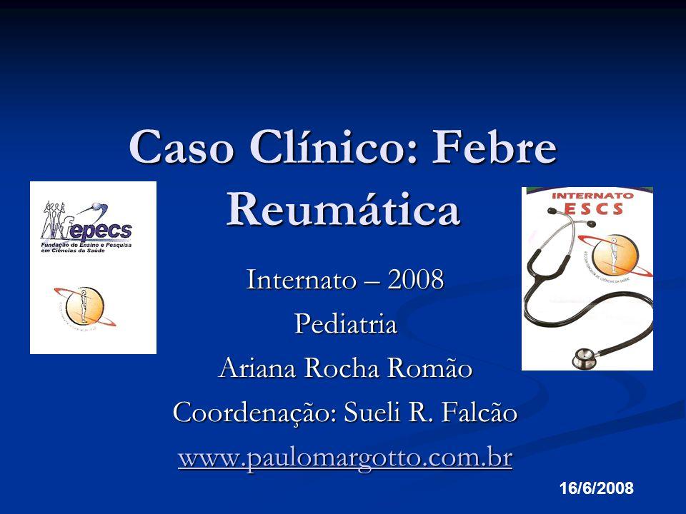 Caso Clínico: Febre Reumática