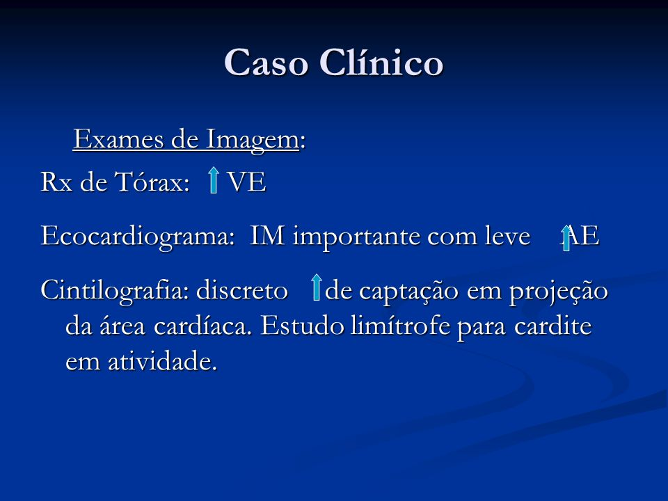 Caso Clínico Exames de Imagem: Rx de Tórax: VE