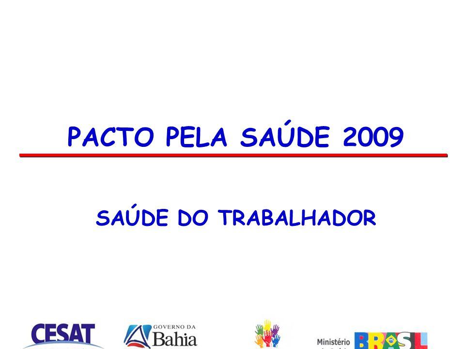 PACTO PELA SAÚDE 2009 SAÚDE DO TRABALHADOR 1