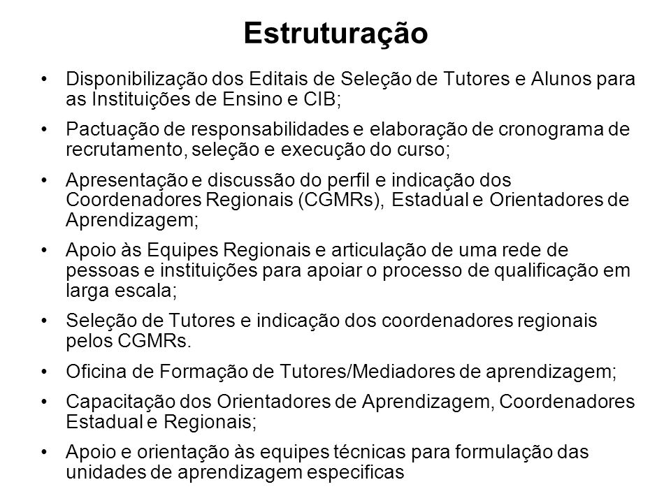 Estruturação Disponibilização dos Editais de Seleção de Tutores e Alunos para as Instituições de Ensino e CIB;
