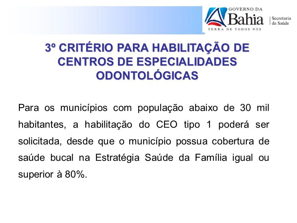 3º CRITÉRIO PARA HABILITAÇÃO DE CENTROS DE ESPECIALIDADES ODONTOLÓGICAS