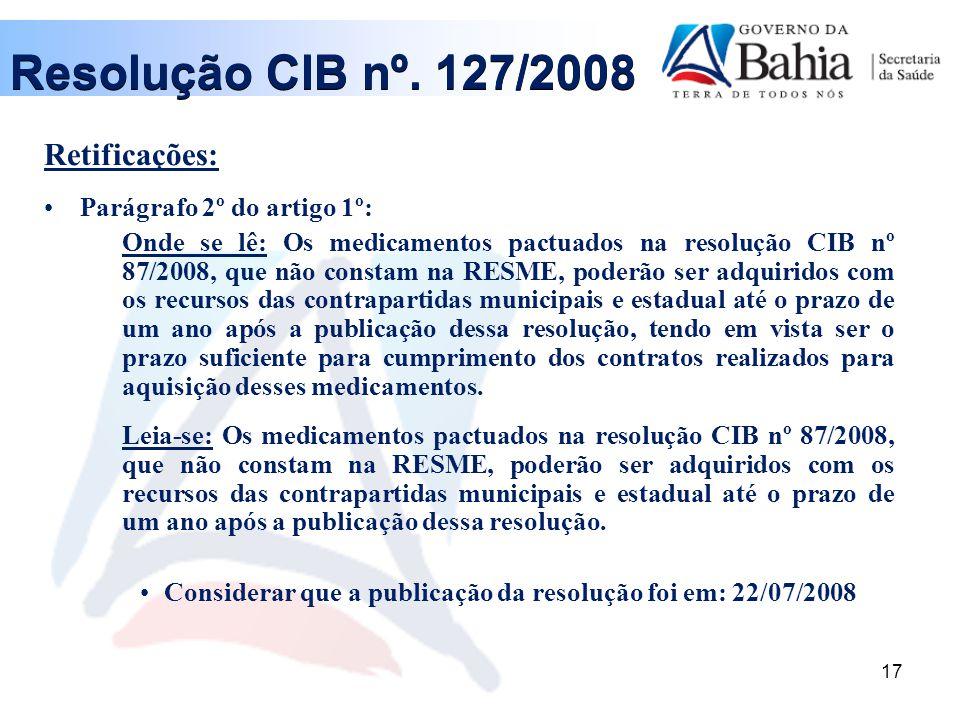 Resolução CIB nº. 127/2008 Retificações: Parágrafo 2º do artigo 1º: