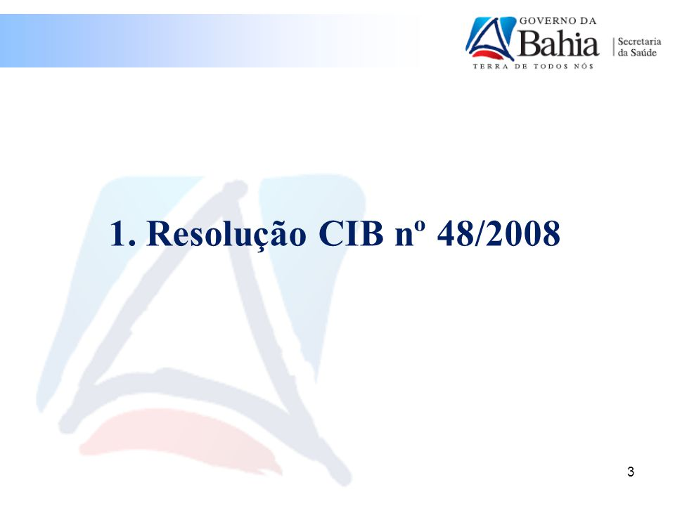 1. Resolução CIB nº 48/2008