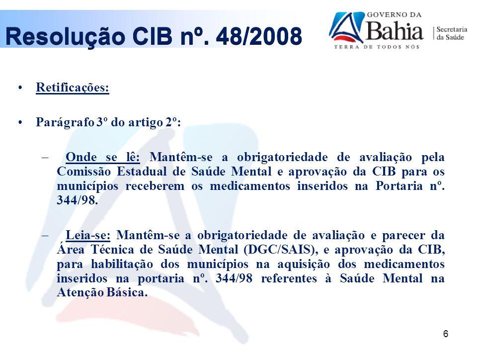 Resolução CIB nº. 48/2008 Retificações: Parágrafo 3º do artigo 2º: