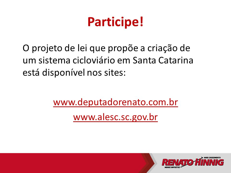 Participe! O projeto de lei que propõe a criação de um sistema cicloviário em Santa Catarina está disponível nos sites: