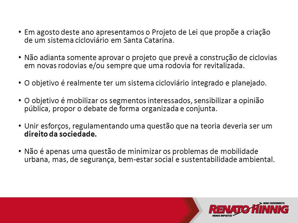 Em agosto deste ano apresentamos o Projeto de Lei que propõe a criação de um sistema cicloviário em Santa Catarina.
