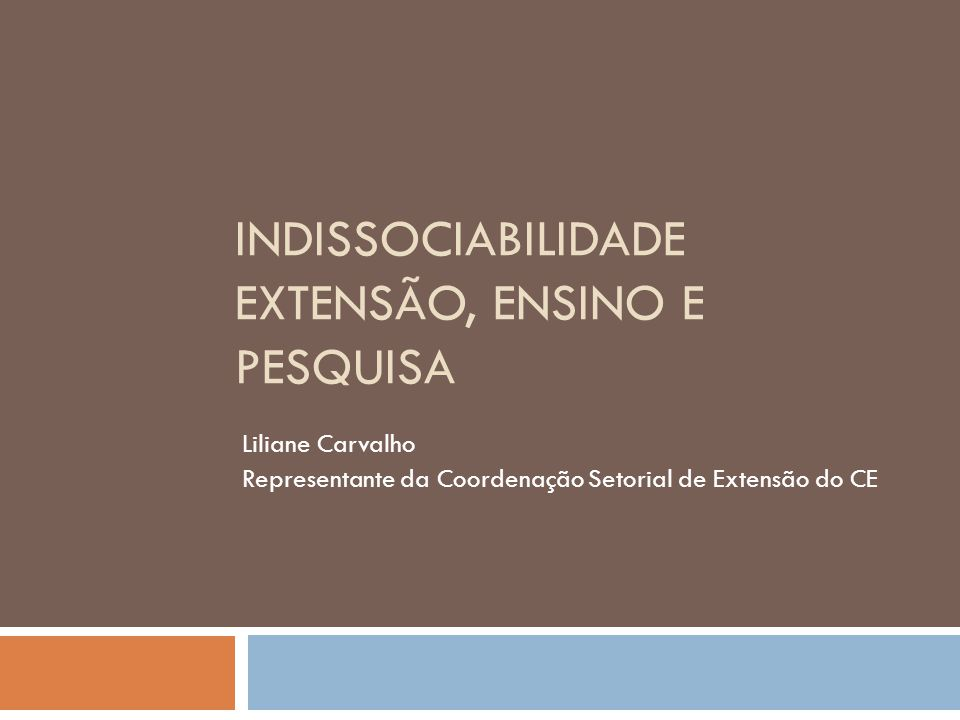 INDISSOCIABILIDADE EXTENSÃO, ENSINO E PESQUISA