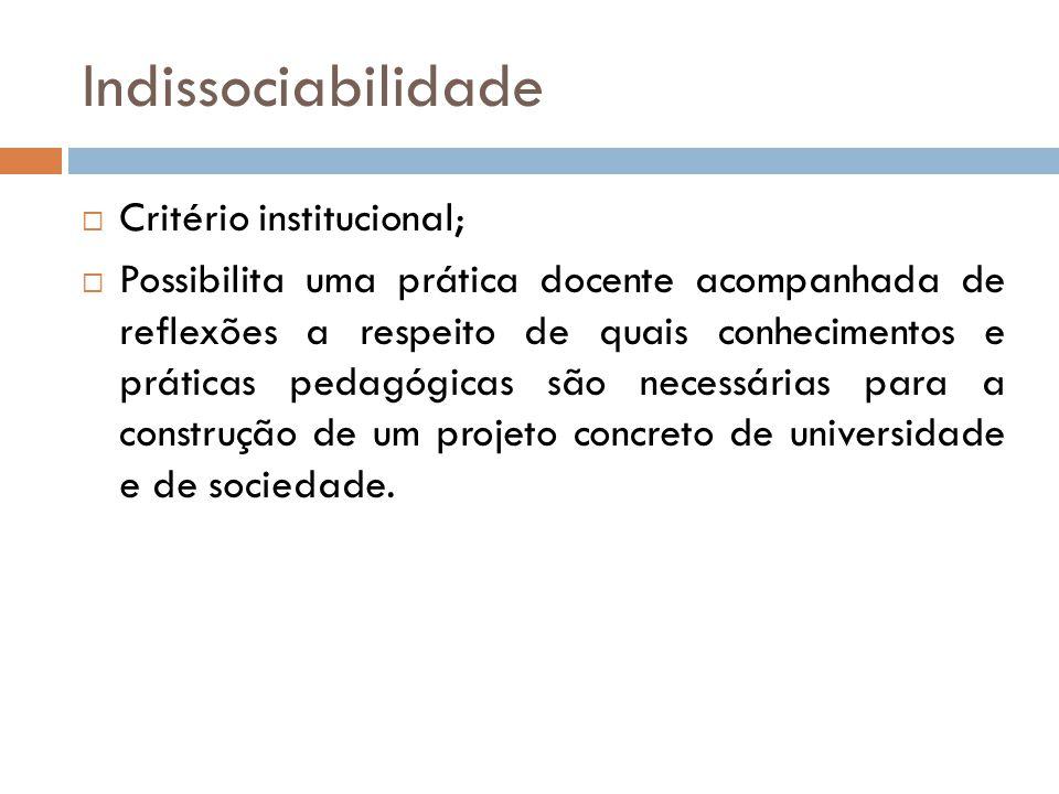 Indissociabilidade Critério institucional;