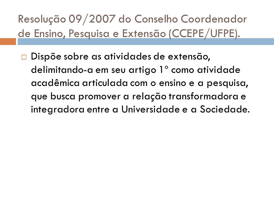 Resolução 09/2007 do Conselho Coordenador de Ensino, Pesquisa e Extensão (CCEPE/UFPE).
