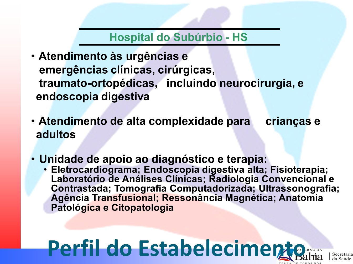 Hospital do Subúrbio - HS Perfil do Estabelecimento