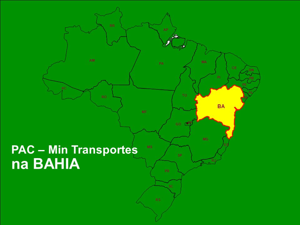 na BAHIA PAC – Min Transportes BA RR AP AM MA PA CE RN PI PB PE AC AL