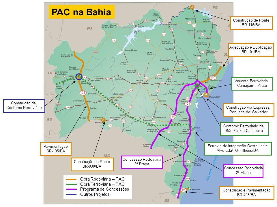 PAC na Bahia Obra Rodoviária – PAC Obra Ferroviária – PAC