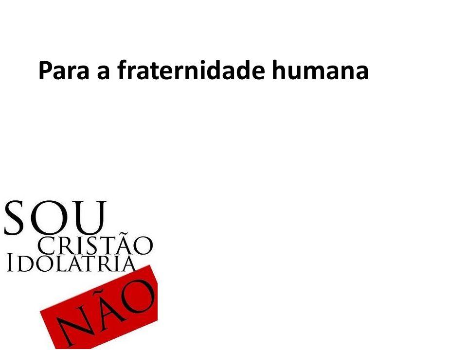 Para a fraternidade humana