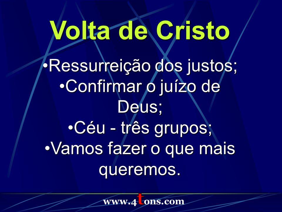 Volta de Cristo Ressurreição dos justos; Confirmar o juízo de Deus;