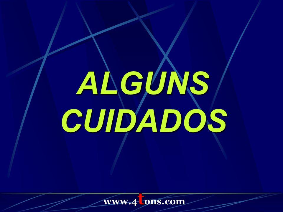 ALGUNS CUIDADOS www.4tons.com