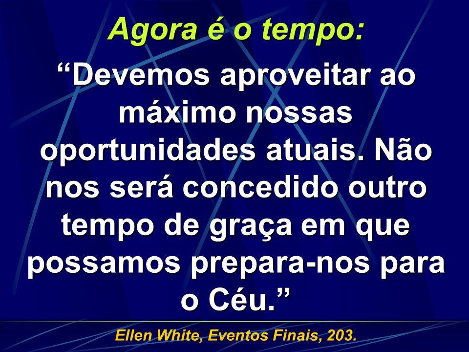 Ellen White, Eventos Finais, 203.