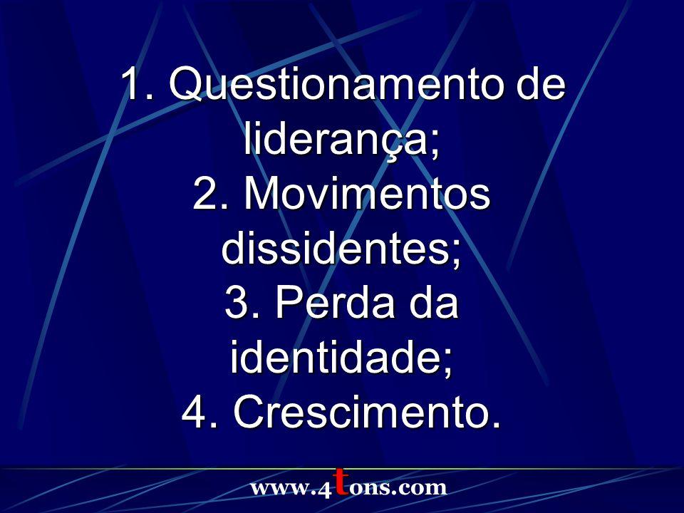 1. Questionamento de liderança; 2. Movimentos dissidentes;
