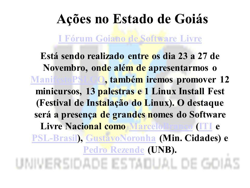 Ações no Estado de Goiás I Fórum Goiano de Software Livre