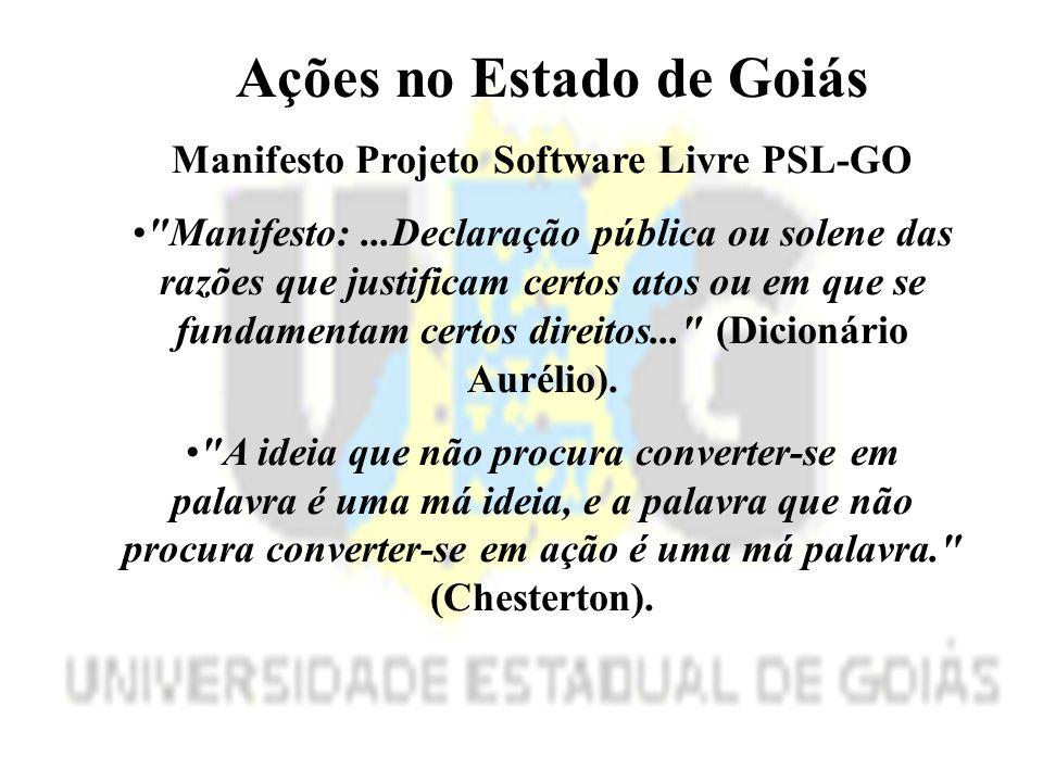 Ações no Estado de Goiás Manifesto Projeto Software Livre PSL-GO