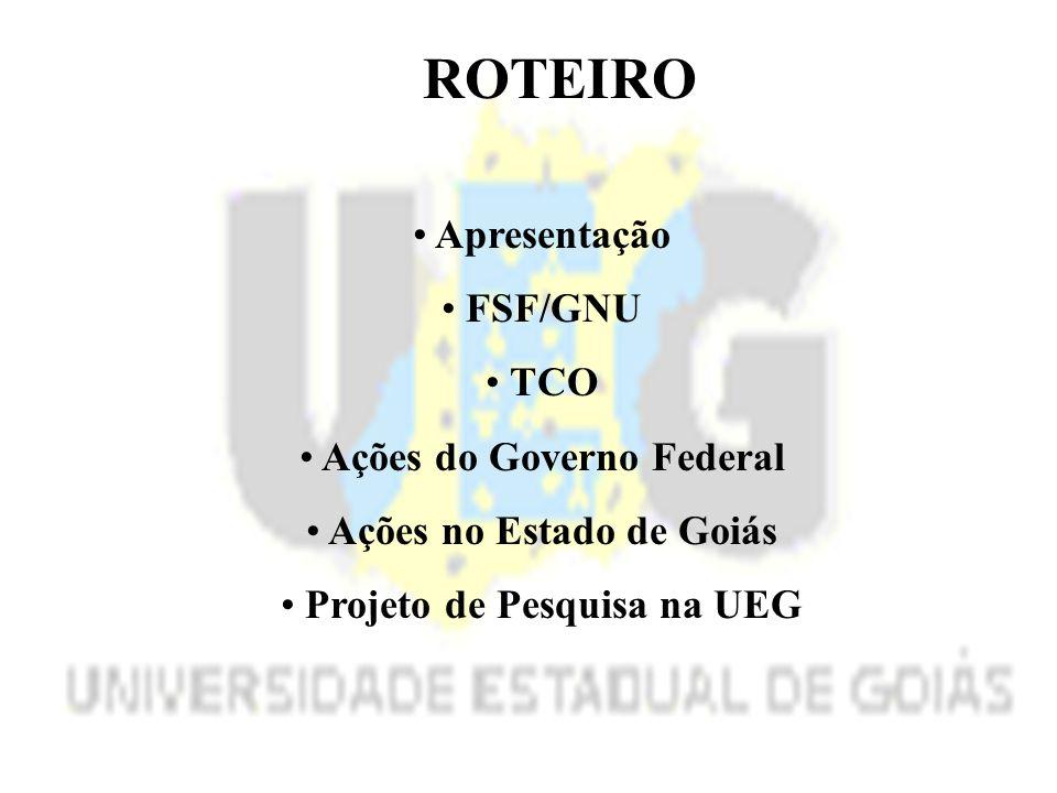 ROTEIRO Apresentação FSF/GNU TCO Ações do Governo Federal