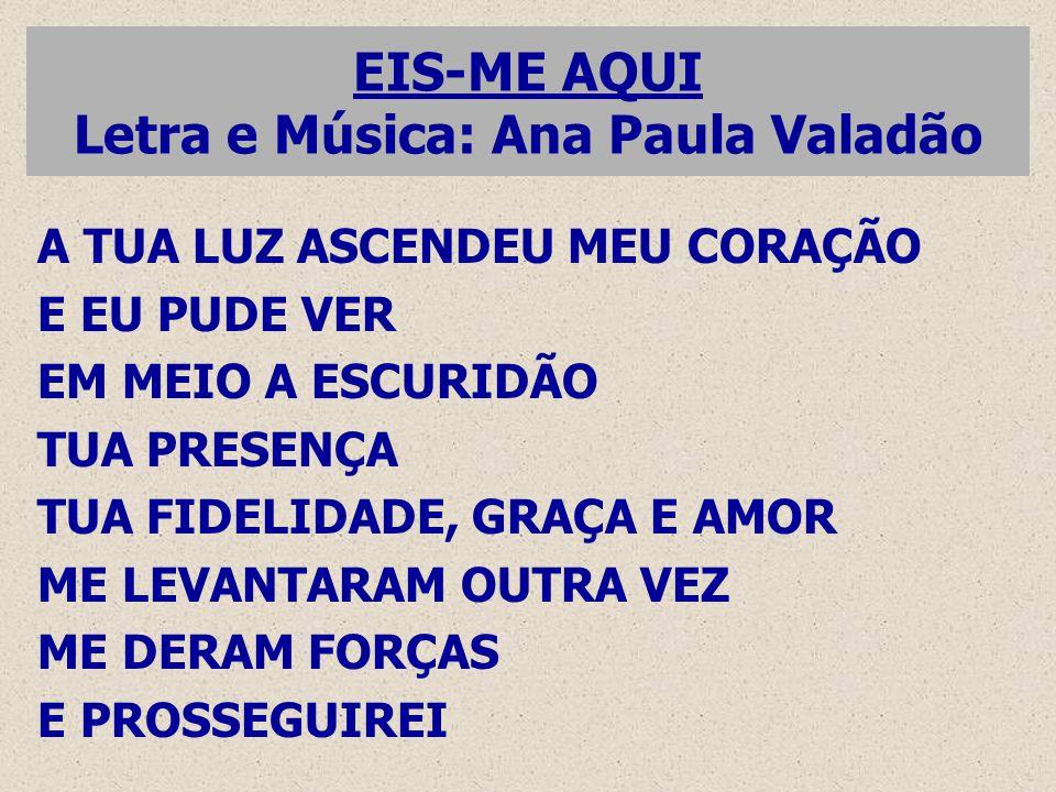 EIS-ME AQUI Letra e Música: Ana Paula Valadão
