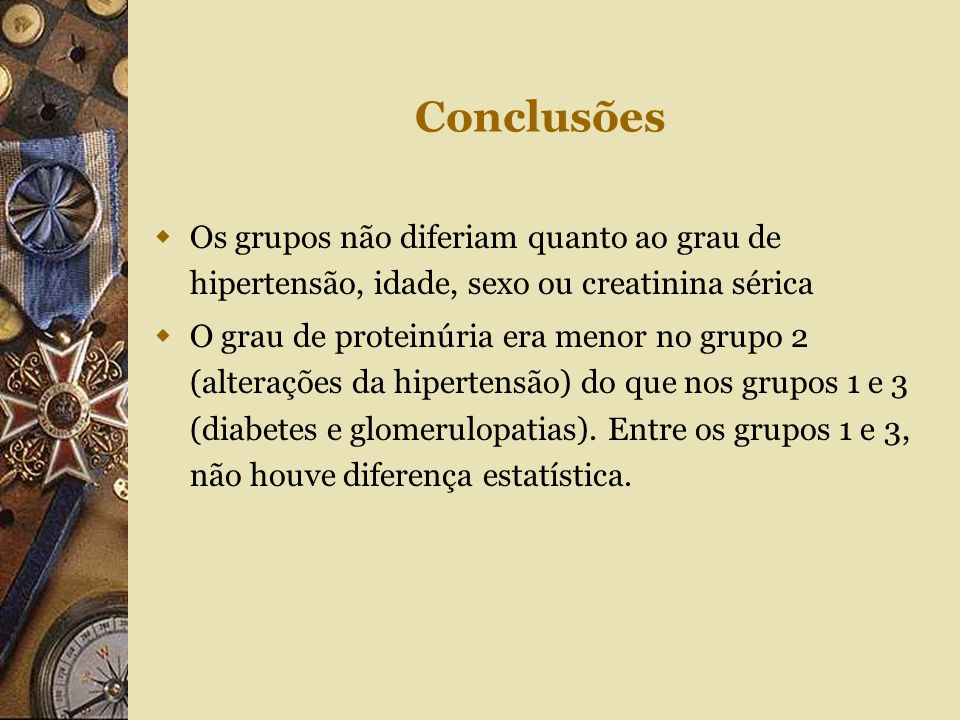 Conclusões Os grupos não diferiam quanto ao grau de hipertensão, idade, sexo ou creatinina sérica.