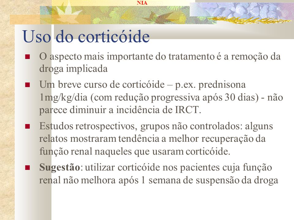 Uso do corticóide O aspecto mais importante do tratamento é a remoção da droga implicada.