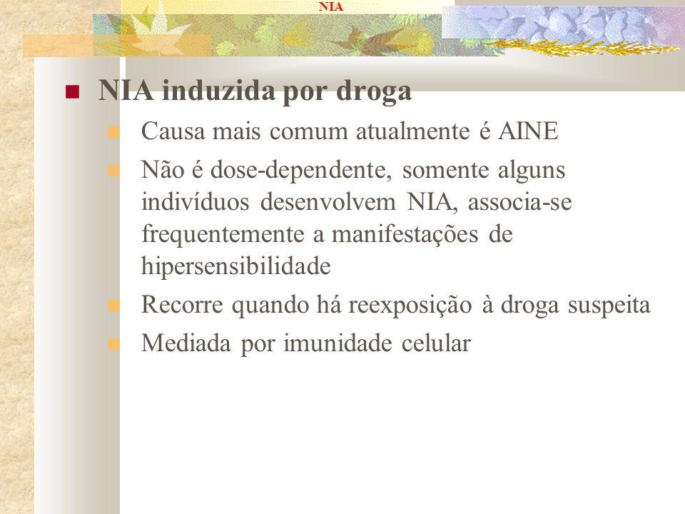 NIA induzida por droga Causa mais comum atualmente é AINE