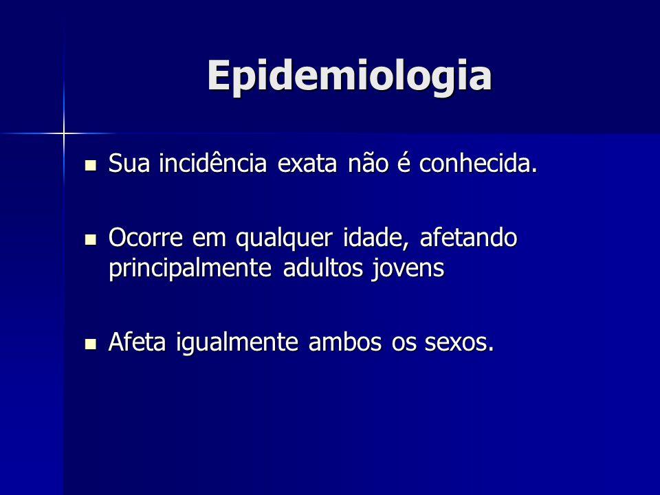 Epidemiologia Sua incidência exata não é conhecida.