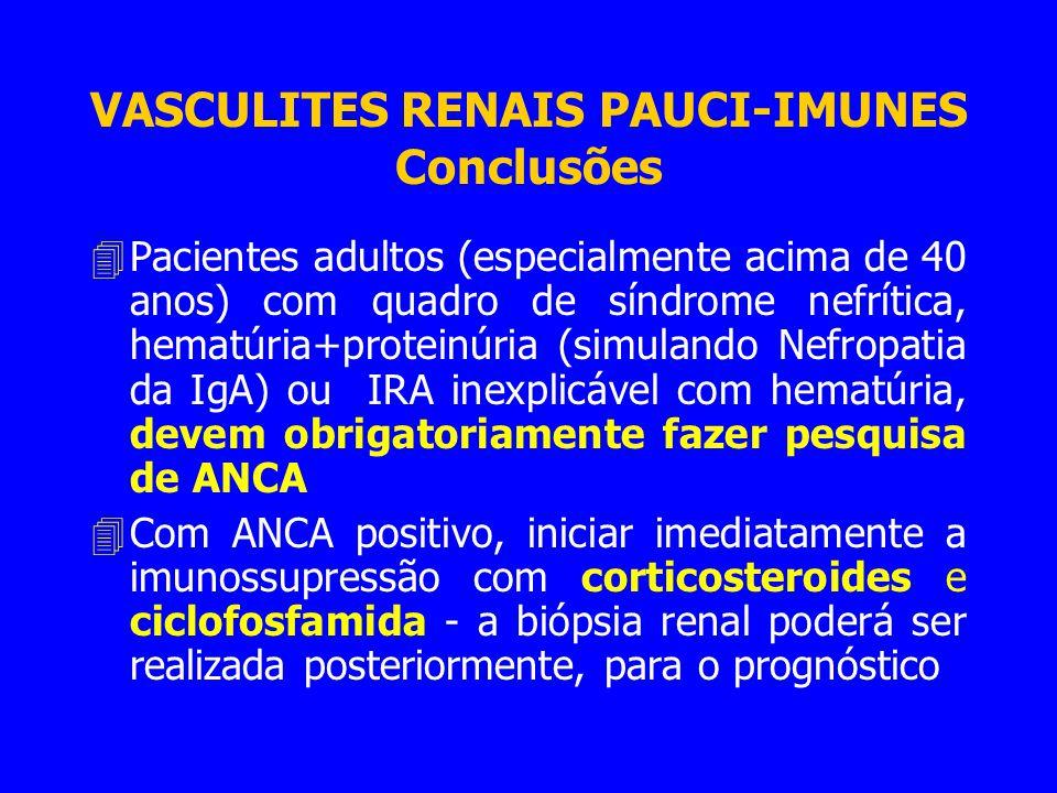 VASCULITES RENAIS PAUCI-IMUNES Conclusões