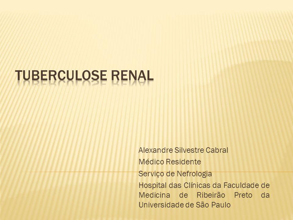 Tuberculose Renal Alexandre Silvestre Cabral Médico Residente