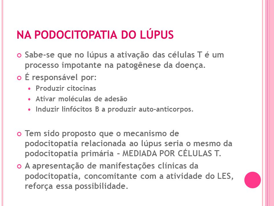NA PODOCITOPATIA DO LÚPUS