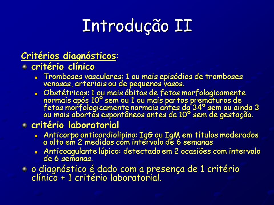 Introdução II Critérios diagnósticos: critério clínico