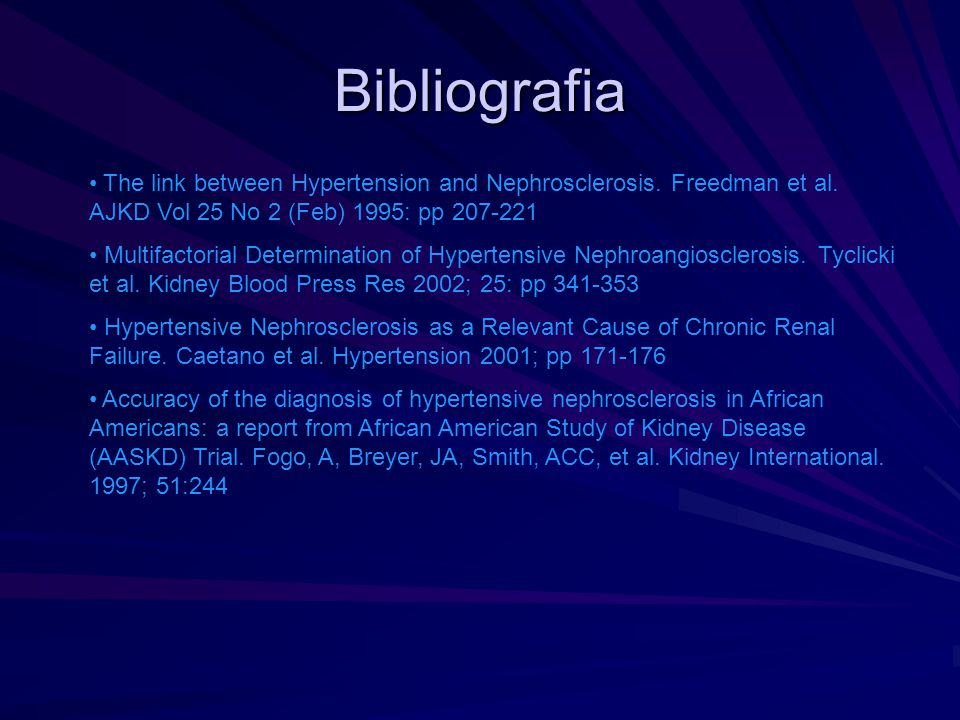 Bibliografia The link between Hypertension and Nephrosclerosis. Freedman et al. AJKD Vol 25 No 2 (Feb) 1995: pp 207-221.