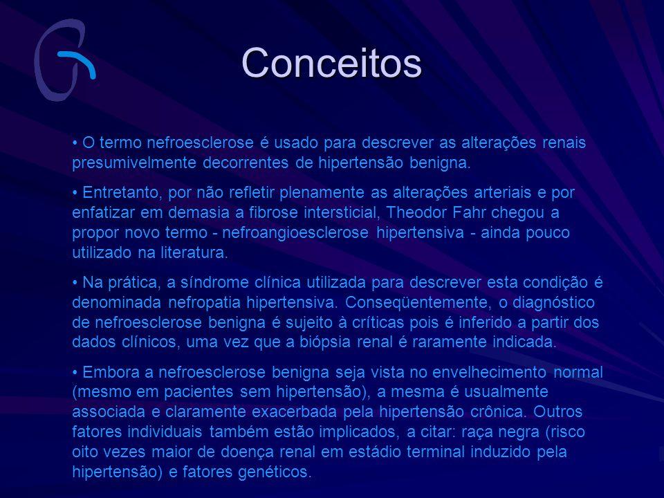 Conceitos O termo nefroesclerose é usado para descrever as alterações renais presumivelmente decorrentes de hipertensão benigna.