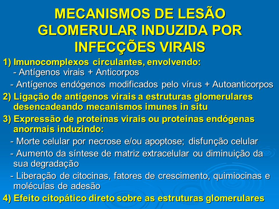 MECANISMOS DE LESÃO GLOMERULAR INDUZIDA POR INFECÇÕES VIRAIS