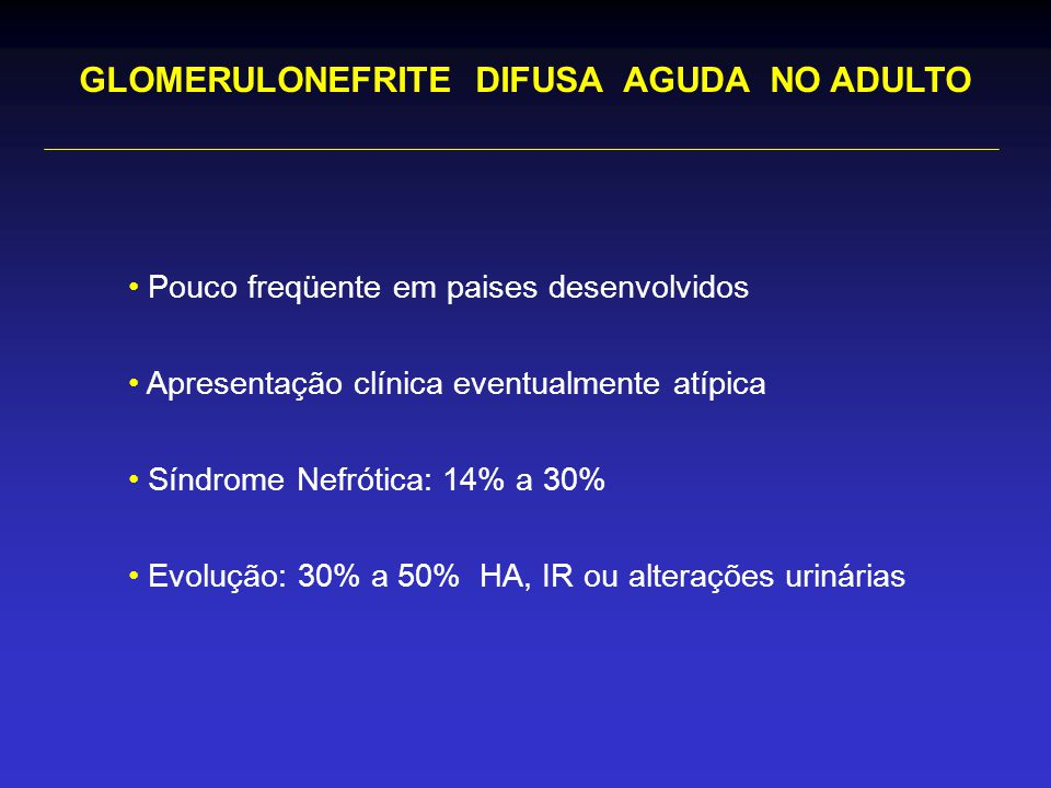 GLOMERULONEFRITE DIFUSA AGUDA NO ADULTO