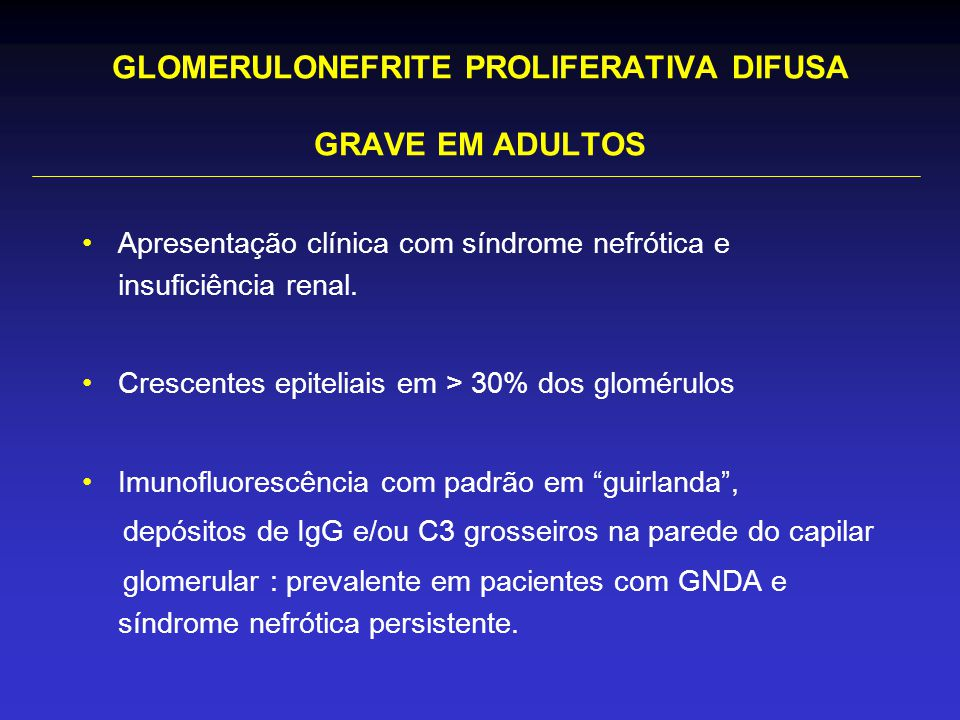 GLOMERULONEFRITE PROLIFERATIVA DIFUSA GRAVE EM ADULTOS