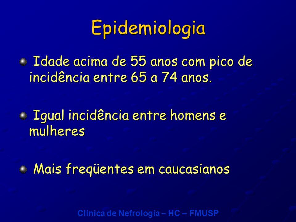 Epidemiologia Idade acima de 55 anos com pico de incidência entre 65 a 74 anos. Igual incidência entre homens e mulheres.