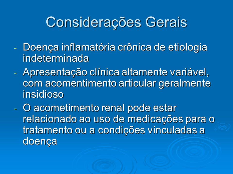 Considerações Gerais Doença inflamatória crônica de etiologia indeterminada.