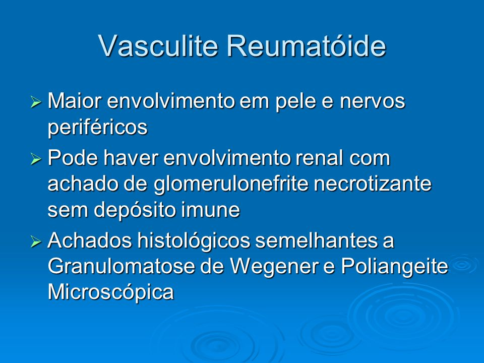 Vasculite Reumatóide Maior envolvimento em pele e nervos periféricos