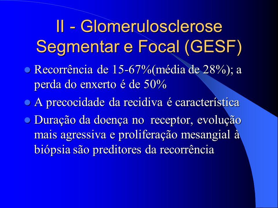 II - Glomerulosclerose Segmentar e Focal (GESF)