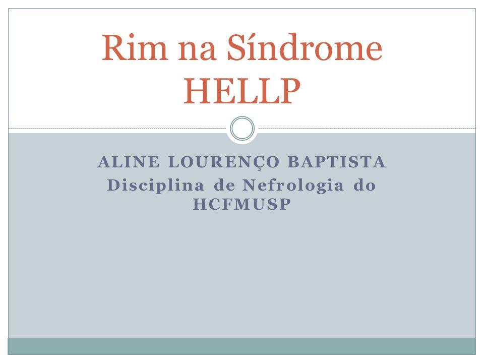 ALINE LOURENÇO BAPTISTA Disciplina de Nefrologia do HCFMUSP
