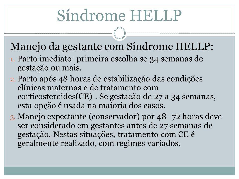 Síndrome HELLP Manejo da gestante com Síndrome HELLP: