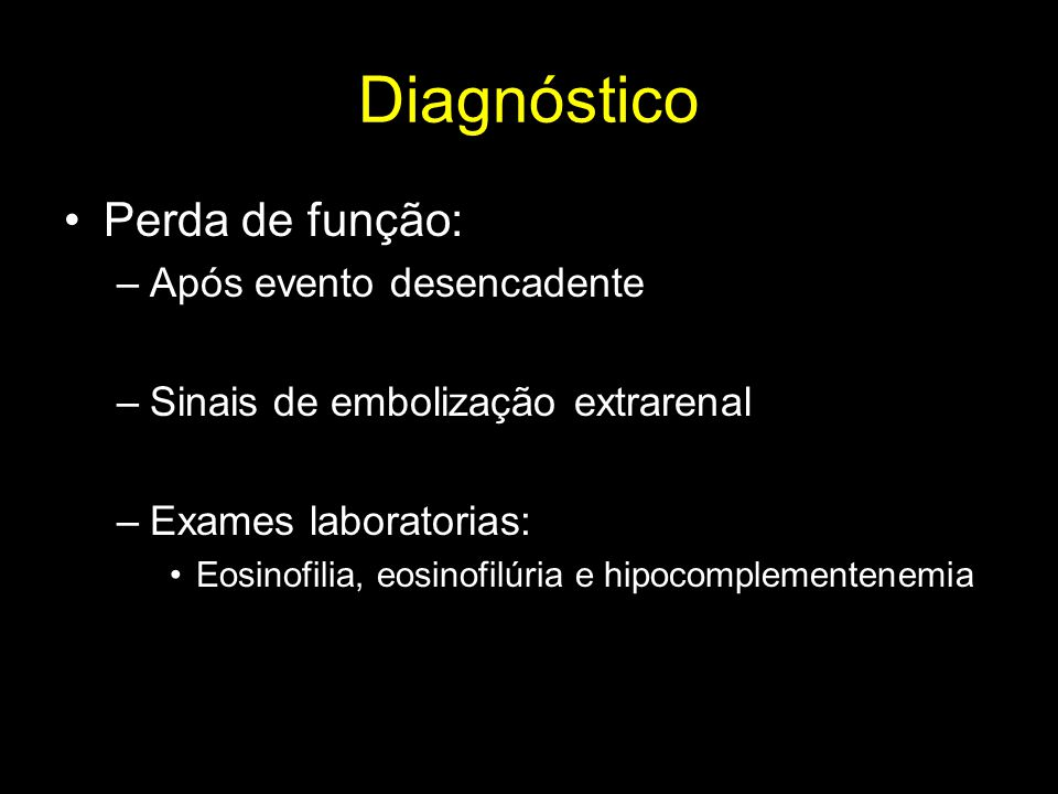 Diagnóstico Perda de função: Após evento desencadente