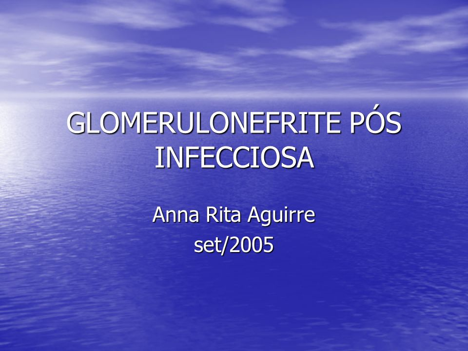 GLOMERULONEFRITE PÓS INFECCIOSA