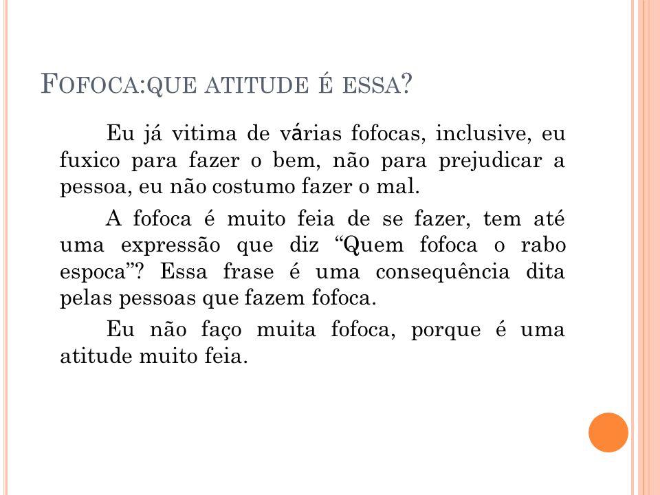 Fofoca:que atitude é essa