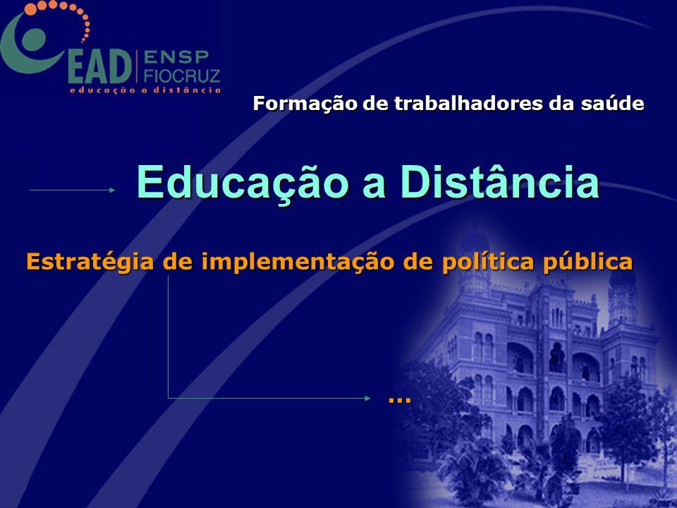 Educação a Distância Estratégia de implementação de política pública